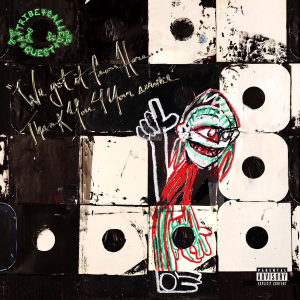 Warlock Asylum International News' Album of the Year (2016): We Got It From Here. ........ Thank you For Your Service by A Tribe Called Quest